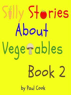 cover image of Silly Stories About Vegetables, Book 2