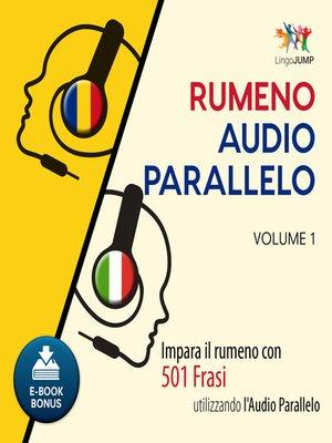 cover image of Impara il rumeno con 501 Frasi utilizzando l'Audio Parallelo - Volume 1