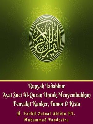 cover image of Ruqyah Tadabbur Ayat Suci Al-Quran Untuk Menyembuhkan Penyakit Kanker, Tumor & Kista