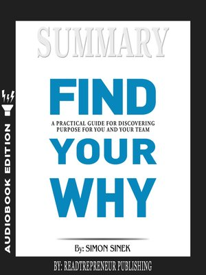 cover image of Summary of Find Your Why: A Practical Guide for Discovering Purpose for You and Your Team by Simon Sinek