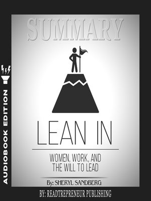 cover image of Summary of Lean In: Women, Work, and the Will to Lead by Sheryl Sandberg