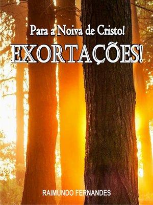 cover image of Exortações Para a Noiva de Cristo!