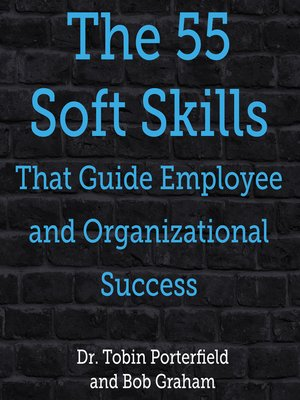 cover image of The 55 Soft Skills That Guide Employee and Organizational Success