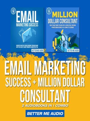 cover image of Email Marketing Success + Million Dollar Consultant