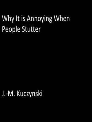 cover image of Why It is Annoying When People Stutter