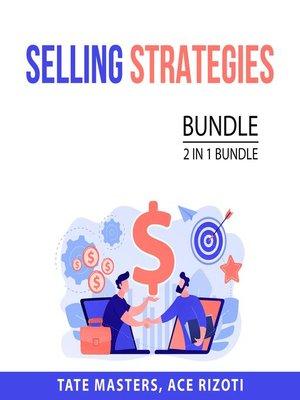 cover image of Selling Strategies Bundle, 2 in 1 Bundle