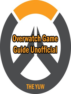 cover image of Overwatch Game Guide Unofficial