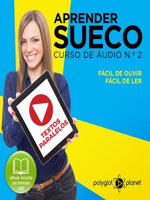cover image of Aprender Sueco - Textos Paralelos - Fácil de ouvir - Fácil de ler Curso De Ãudio De Sueco No. 2