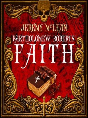 cover image of Bartholomew Roberts' Faith