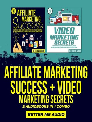 cover image of Affiliate Marketing Success + Video Marketing Secrets
