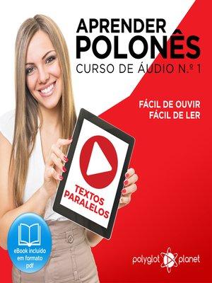 cover image of Aprender polonês - Textos Paralelos - Fácil de ouvir - Fácil de ler Curso de Ãudio de Polonass, Volume 1