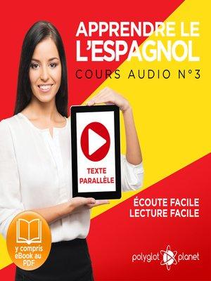 cover image of Apprendre l'espagnol - Écoute facile - Lecture facile - Texte parallèle: Cours Espagnol Audio Volume 3