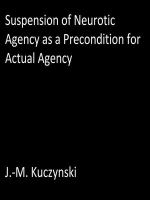 cover image of Suspension of Neurotic Agency as a Precondition for Actual Agency