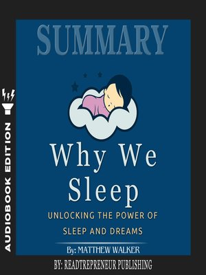 cover image of Summary of Why We Sleep: Unlocking the Power of Sleep and Dreams by Matthew Walker