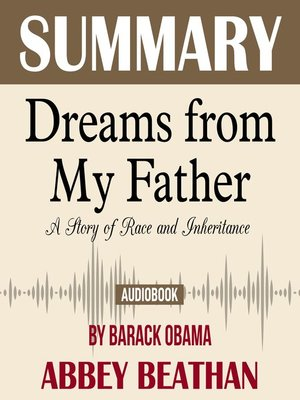 cover image of Summary of Dreams from My Father: A Story of Race and Inheritance by Barack Obama