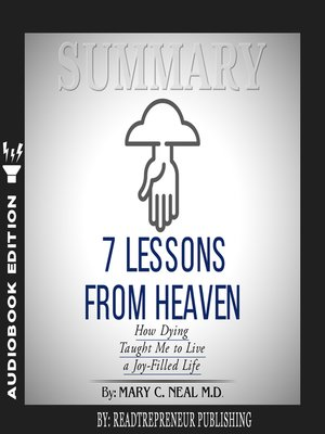 cover image of Summary of 7 Lessons from Heaven: How Dying Taught Me to Live a Joy-Filled Life by Mary C. Neal
