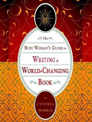 cover image of The Busy Woman's Guide to Writing a World-Changing Book