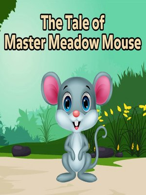 cover image of The Tale of Master Meadow Mouse