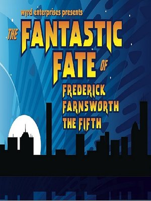 cover image of The Fantastic Fate of Frederick Farnsworth the Fifth