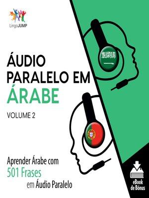 cover image of Aprender Árabe com 501 Frases em Áudio Paralelo, Volume 2