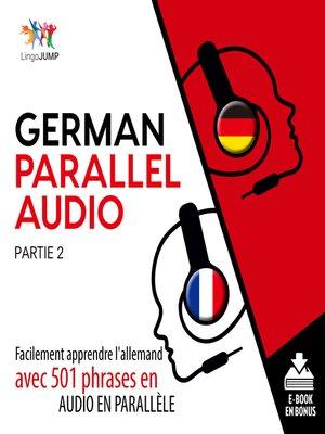 cover image of Facilement apprendre l'allemand avec 501 phrases en audio en parallle, Partie 2