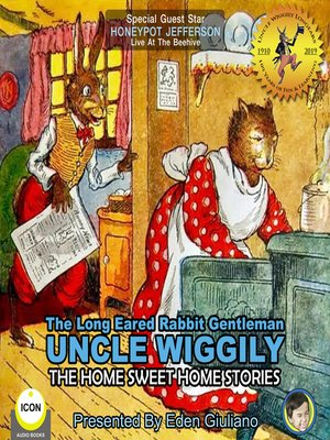 cover image of The Long Eared Rabbit Gentleman Uncle Wiggily: The Home Sweet Home Stories