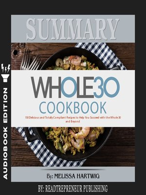 cover image of Summary of The Whole30 Cookbook: The 30-Day Guide to Total Health and Food Freedom by Melissa Hartwig and Dallas Hartwig