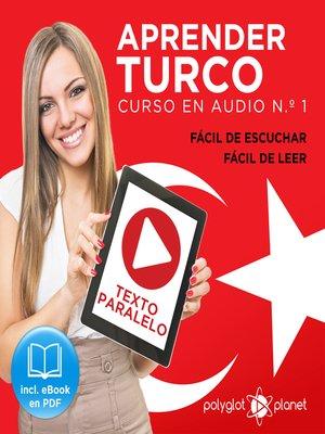 cover image of Aprender Turco - Fácil de Leer - Fácil de Escuchar - Texto Paralelo: Curso en Audio No. 1
