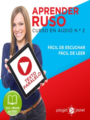 cover image of Aprender Ruso - Texto Paralelo - Fácil de Leer - Fácil de Escuchar: Curso en Audio, No. 2