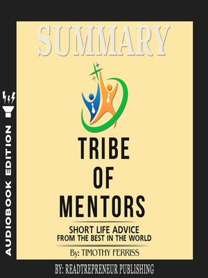 cover image of Summary of Tribe of Mentors: Short Life Advice from the Best in the World by Timothy Ferriss