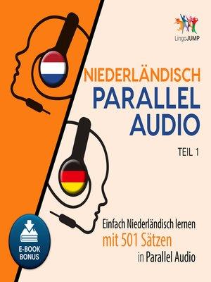 cover image of Einfach Niederlndisch lernen mit 501 Stzen in Parallel Audio - Teil 1