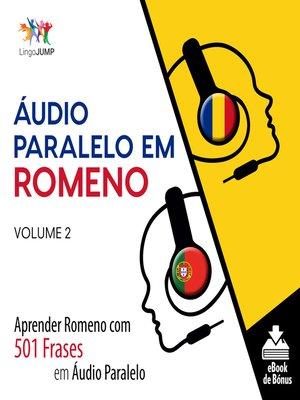cover image of Aprender Romeno com 501 Frases em Áudio Paralelo, Volume 2