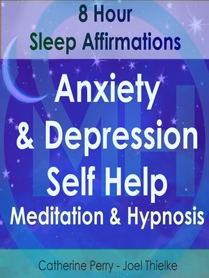 cover image of 8 Hour Sleep Affirmations: Anxiety & Depression Self Help Meditation & Hypnosis