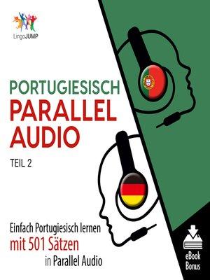 cover image of Einfach Portugiesisch lernen mit 501 Sätzen in Parallel Audio, Teil 2