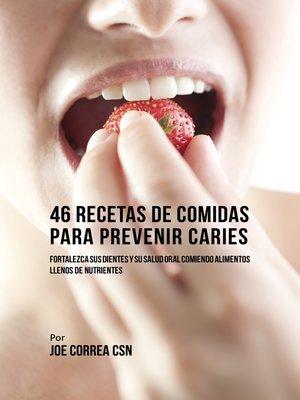 cover image of 46 Recetas de Comidas Para Prevenir Caries