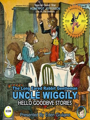 cover image of The Long Eared Rabbit Gentleman Uncle Wiggily: Hello Goodbye Stories