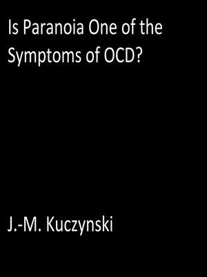cover image of Is Paranoia One of the Symptoms of OCD?