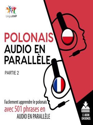 cover image of Facilement apprendre lepolonaisavec 501 phrases en audio en parallle - Partie 2