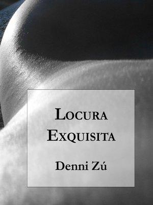cover image of Locura Exquisita