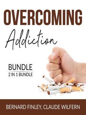 cover image of Overcoming Addiction Bundle, 2 in 1 Bundle