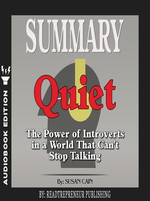 cover image of Summary of Quiet: The Power of Introverts in a World That Can't Stop Talking by Susan Cain