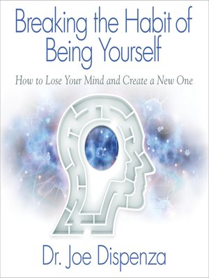 cover image of Breaking the Habit of Being Yourself