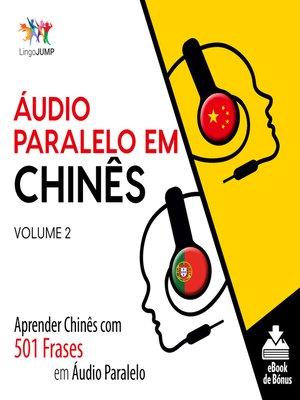 cover image of Aprender Chinês com 501 Frases em Áudio Paralelo, Volume 2