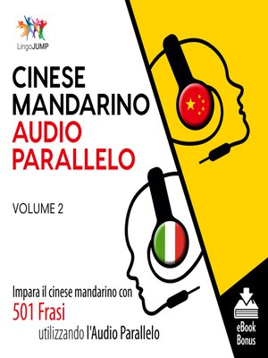 cover image of Impara il cinese mandarino con 501 Frasi utilizzando l'Audio Parallelo, Volume 2