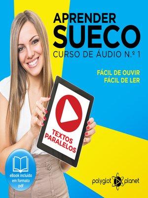 cover image of Aprender Sueco - Textos Paralelos - Fácil de ouvir - Fácil de ler Curso De Ãudio De Sueco No. 1