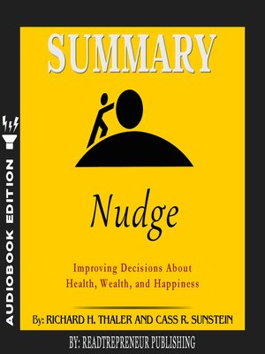 cover image of Summary of Nudge: Improving Decisions About Health, Wealth, and Happiness by Mark Egan