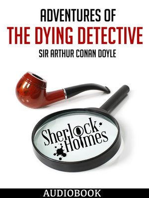 cover image of Adventures of the Dying Detective