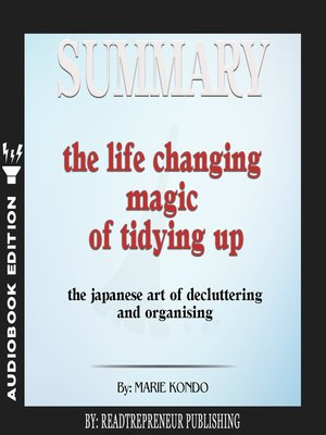 cover image of Summary of The Life-Changing Magic of Tidying Up: The Japanese Art of Decluttering and Organizing by Marie Kondo