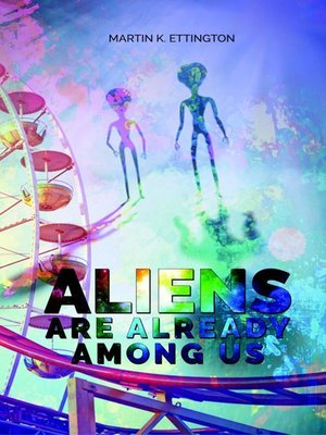 cover image of Aliens are Already Among Us