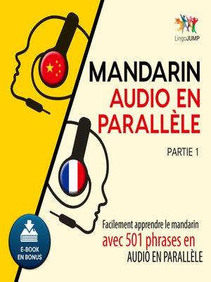 cover image of Facilement apprendre le mandarinavec 501 phrases en audio en parallle - Partie 1